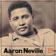 AARON NEVILLE - EVERYBODY PLAYS THE FOOL